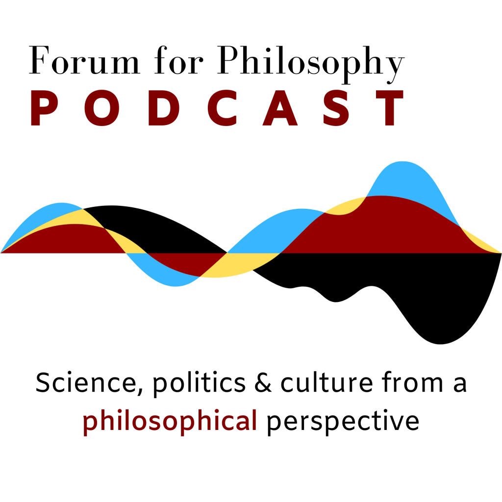 Forum for Philosophy Podcast