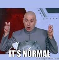 Professor Evil: It's normal