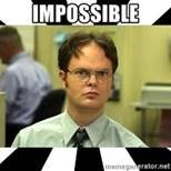 Dwight Schrute: Impossible