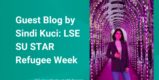 Guest Blog by Sindi Kuci: LSESU STAR Refugee Week
