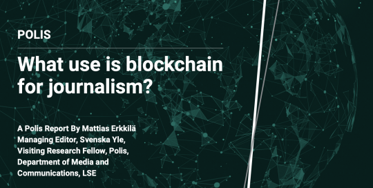 New Report: What use is Blockchain for journalism?