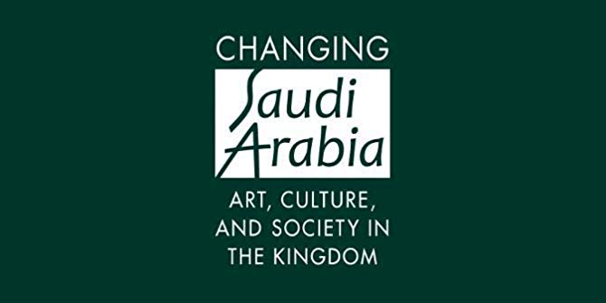 Book Review – 'Changing Saudi Arabia: Art, Culture, and Society in the Kingdom' by Sean Foley