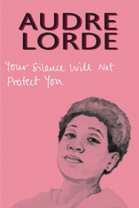 Book cover of Your Silence Will Not Protect You by Audre Lorde
