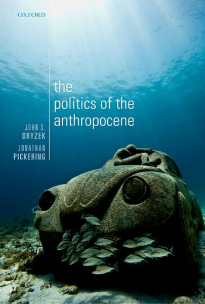 Book Review: The Politics of the Anthropocene by John S. Dryzek and Jonathan Pickering