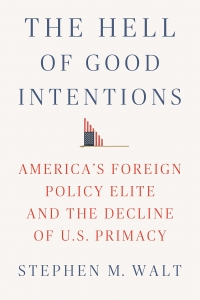Book Review: The Hell of Good Intentions: America's Foreign
