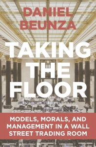 Taking The Floor Models Morals And Management In A Wall Street