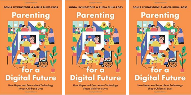 Author Interview: Q and A with Sonia Livingstone and Alicia Blum-Ross, authors of Parenting for a Digital Future | LSE Review of Books