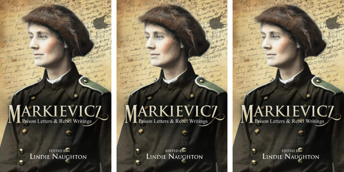 Book Review: Markievicz: Prison Letters and Rebel Writings edited by Lindie Naughton