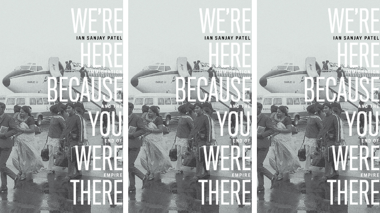 Author Interview: Q and A with Dr Ian Sanjay Patel on We're Here Because You Were There: Immigration and the End of Empire