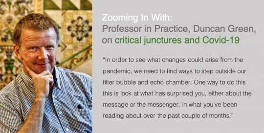 Zooming In With: Professor in Practice Duncan Green | Critical junctures and Covid-19
