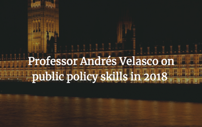 Professor Andrés Velasco on the need for public policy skills in 2018