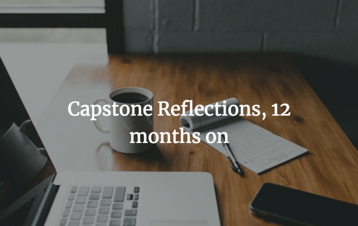 Capstone reflections, 12 months on