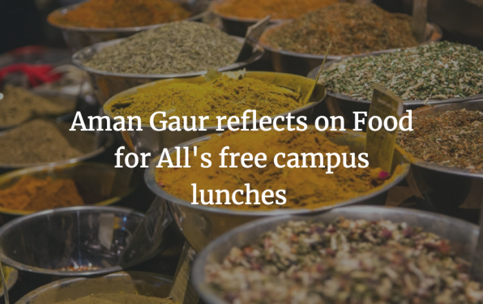 Aman Gaur reflects on Food for All's free campus lunches